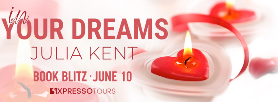IN YOUR DREAMS, a prequel in the adult comedy romance series, Her Billionaires, by New York Timesand USA Today bestselling author, Julia Kent
