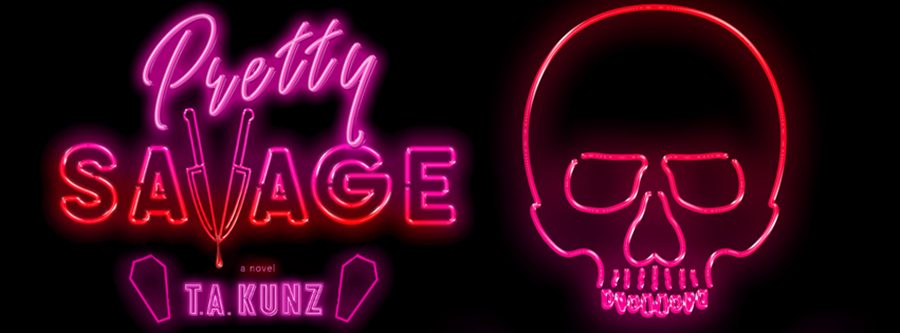 Author T.A. Kunz is revealing the cover to PRETTY SAVAGE, a standalone young adult LGBTQ+ thriller, releasing July 13, 2021