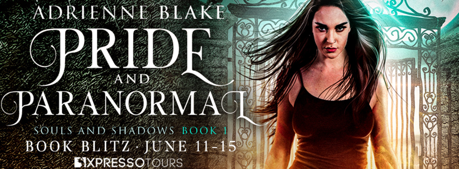 Welcome to the book blitz for PRIDE AND PARANORMAL, the first book in the adult paranormal romance series, Souls and Shadows, by USA Today bestselling author Adrienne Blake