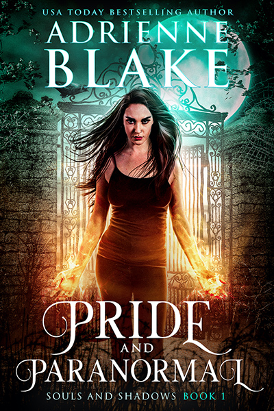 PRIDE AND PARANORMAL, the first book in the adult paranormal romance series, Souls and Shadows, by USA Today bestselling author Adrienne Blake