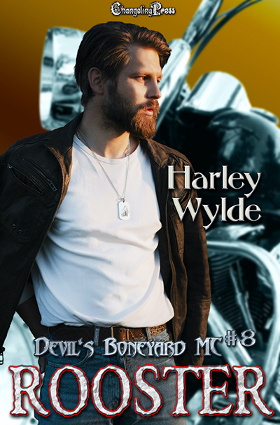 ROOSTER, the eighth book in the adult contemporary romance series, Devil's Boneyard MC, by Harley Wylde