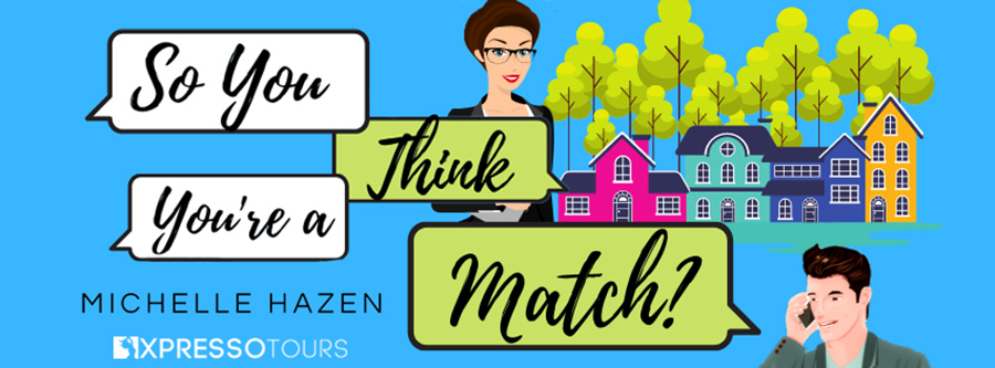 Award-winning author Michelle Hazen is revealing the cover to SO YOU THINK YOU'RE A MATCH?, the first book in the adult contemporary romantic comedy series, Friends Make the Best Lovers, releasing August 24, 2021