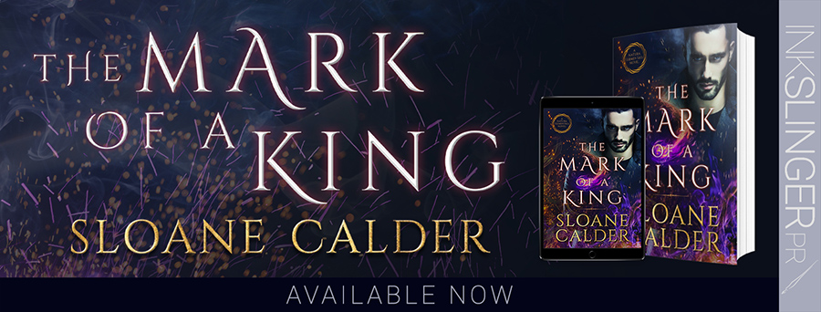 Today is release day for THE MARK OF A KING, the third book in the adult paranormal romance series, Natura Elementals, by Sloane Calder