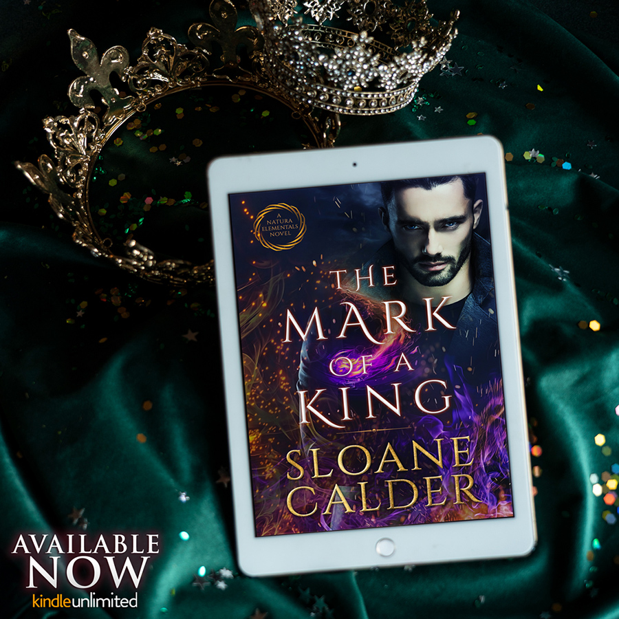 Teaser from THE MARK OF A KING, the third book in the adult paranormal romance series, Natura Elementals, by Sloane Calder