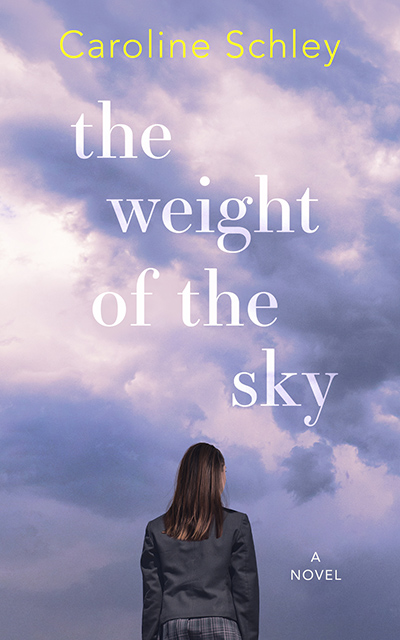 THE WEIGHT OF THE SKY, a standalone young adult contemporary, by Caroline Schley
