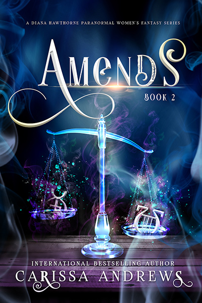 AMENDS, the second book in the adult urban fantasy/mystery series, Diana Hawthorne Supernatural Mysteries, by Carissa Andrews