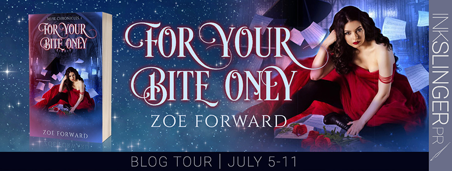 Welcome to the blog tour for FOR YOUR BITE ONLY, the first book in the adult paranormal romance series, Muse Chronicles, by Zoe Forward