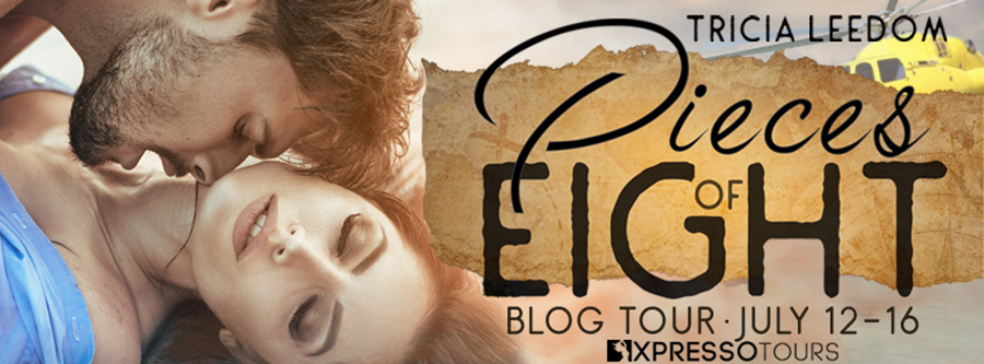 Welcome to the blog tour for PIECES OF EIGHT, the first book in the adult romantic adventure series, Lost Souls' Treasure, by Tricia Leedom