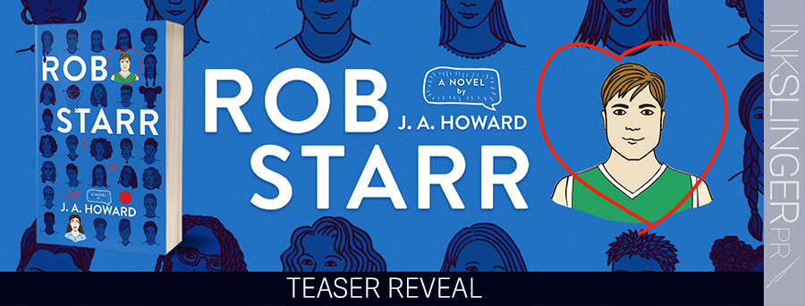 Author J.A. Howard is revealing a teaser from ROB STARR, a standalone young adult contemporary romance, releasing August 19, 2021