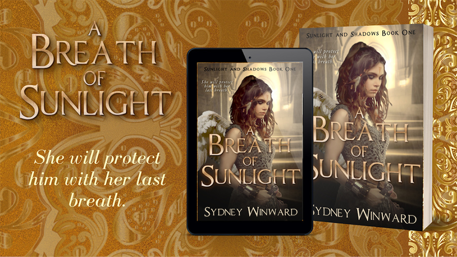 Teaser from A BREATH OF SUNLIGHT, the first book in the adult fantasy romance series, Sunlight and Shadows, by Sydney Winward