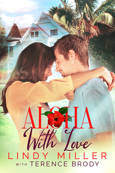 ALOHA WITH LOVE, a standalone adult contemporary romance, by Lindy Miller with Terence Brody