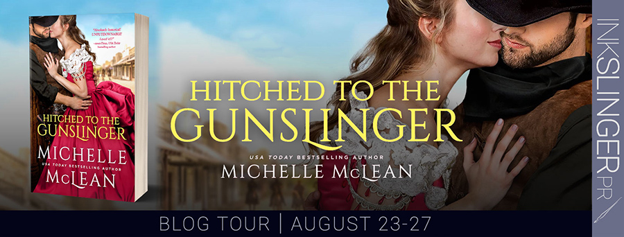 Welcome to the blog tour for HITCHED TO THE GUNSLINGER, a standalone adult historical romance, by USA Today bestselling author, Michelle McLean