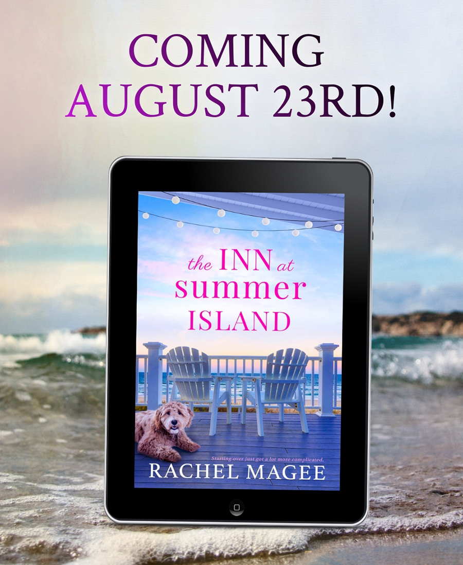 THE INN AT SUMMER ISLAND, a stand-alone adult contemporary romance, by Rachel Magee is coming August 23