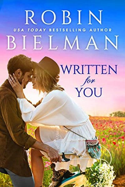 WRITTEN FOR YOU, a standalone adult romantic comedy, by USA Today bestselling author, Robin Bielman