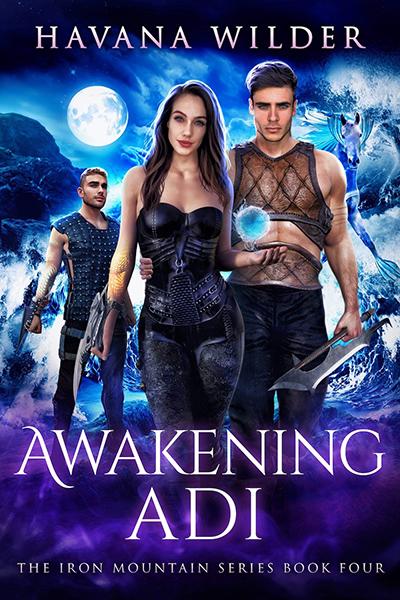 AWAKENING ADI, the fourth book in the adult dystopian fantasy romance series, Iron Mountain, by Havana Wilder