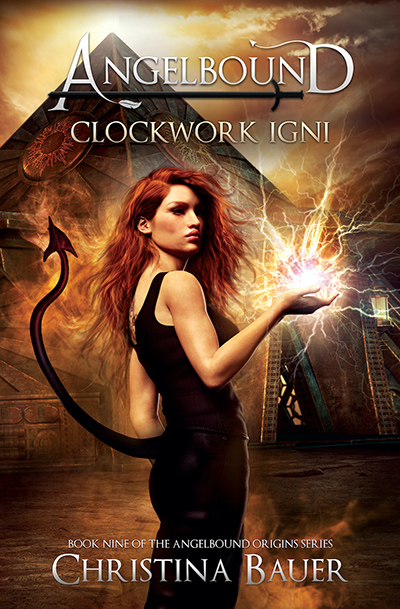 CLOCKWORK IGNI, the ninth book in the young adult fantasy/paranormal romance series, Angelbound Origins, by Christina Bauer