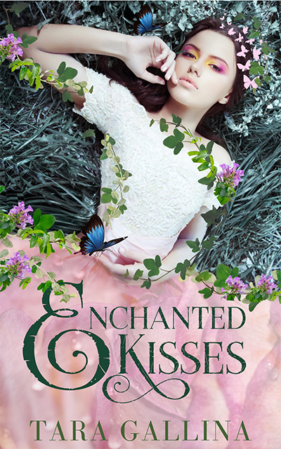 ENCHANTED KISSES, a standalone new adult magical realism romance by Tara Gallina