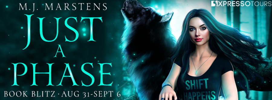 Welcome to the book blitz for JUST A PHASE, the first book in the new adult paranormal romance series, Not Another Teen Wolf, by USA Today bestselling author M.J. Marstens