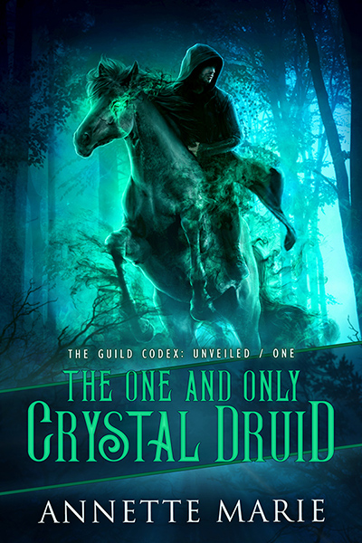 THE ONE AND ONLY CRYSTAL DRUID, the first book in the new adult urban fantasy series, The Guild Codex: Unveiled, by Annette Marie