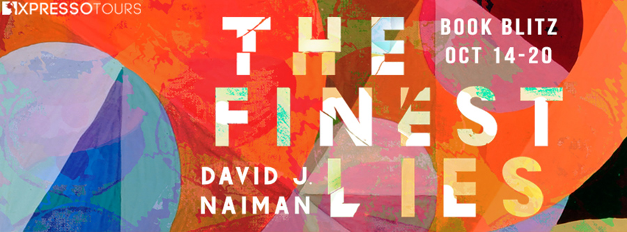 Welcome to the book blitz for THE FINEST LIES, a standalone young adult contemporary magical realism, by David J. Naiman