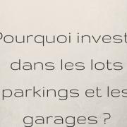 Pourquoi investir dans les lots parkings et les garages ?