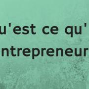Qu'est ce qu'un entrepreneur _
