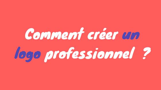 Comment créer un logo professionnel _