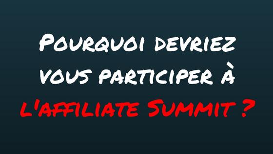 Pourquoi devriez vous participer à l'affiliate Summit _