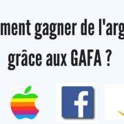 Comment gagner de l'argent grâce aux GAFA ?