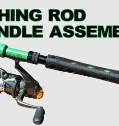 spinning rod fishing rod handle assembly by revamped outdoors oct 21 2018 view original [ 1920 x 1280 Pixel ]