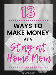 Ways to make money as a stay-at-home mom