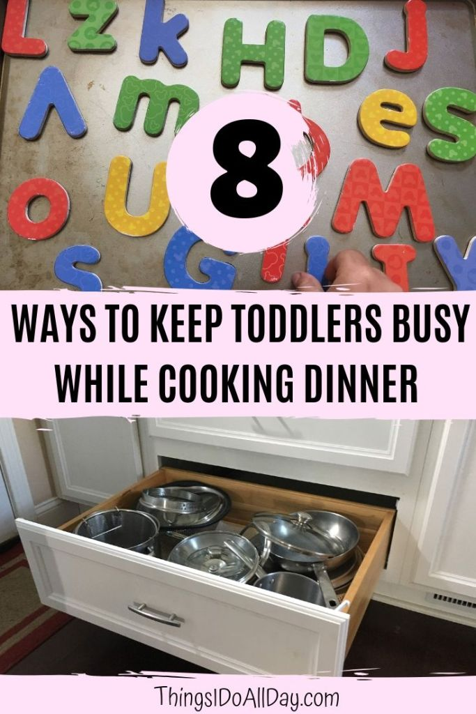 8 Activities for Babies, Toddlers, and Young Kids to Keep Busy While Making Dinner