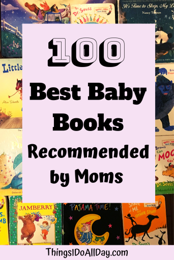 100 Best First Baby Books and Children Books Recommended by Fellow Moms