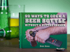 99 Ways To Open A Beer