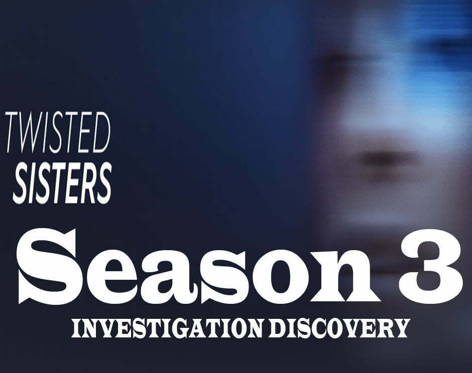 Twisted Sisters Starts Tonight At 9/8c on Discovery