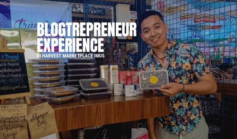 BlogTrepreneur Experience in Harvest Marketplace Imus