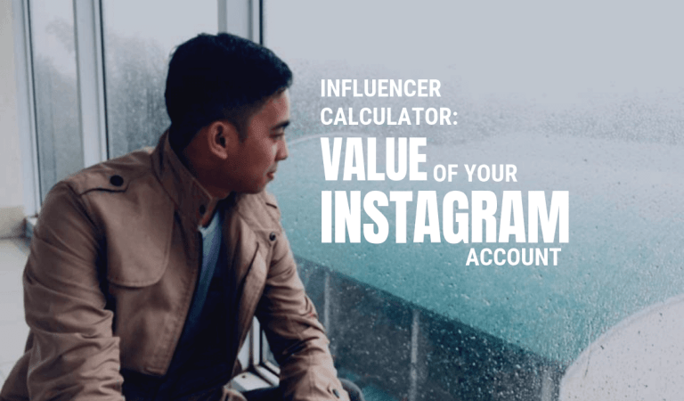 Influencer Calculator: Value of your Instagram Account