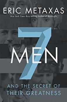 7 Men by Eric Metaxas