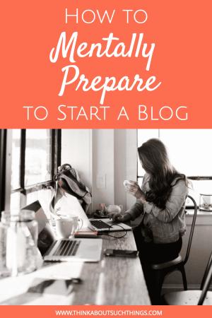 Mentally prepare to start a blog
