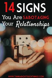 Sabotaging your relationships