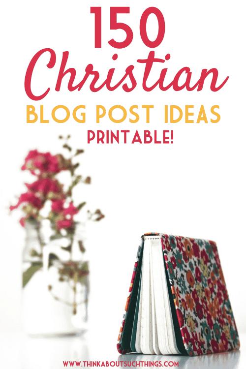 150 Christian blog post ideas for bloggers and christian blog topics