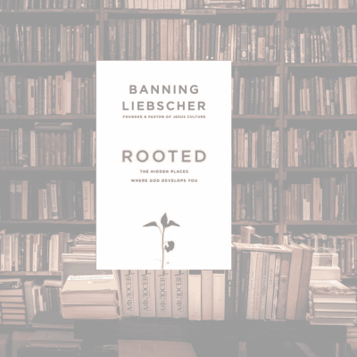 On My Bookshelf: Rooted: The Hidden Places Where God Develops You