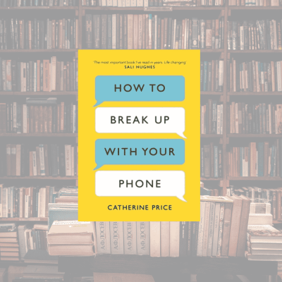 On My Bookshelf: How to Break Up With Your Phone