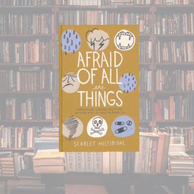 On My Bookshelf: Afraid of All the Things