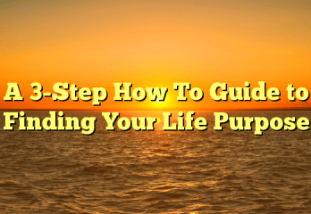 The Ultimate Solution to Finding Your Life Purpose