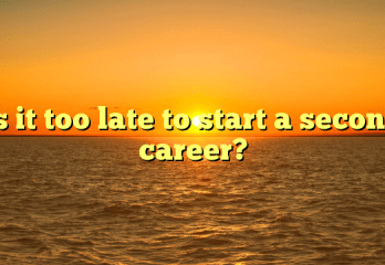 Is it too late to start a second career? (The answer might surprise you)