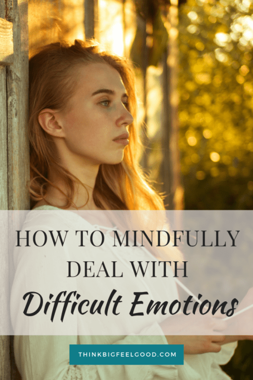 How to Mindfully Deal With Difficult Emotions