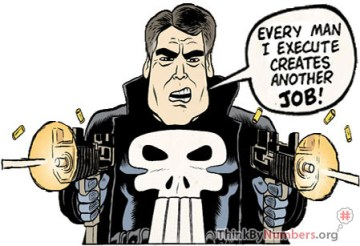 Cartoon Rick Perry saying, 'Every Man I Execute Creates Another Job!'