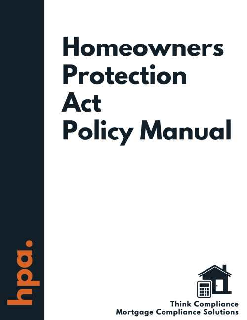 Homeowners Protection Act Policy Manual