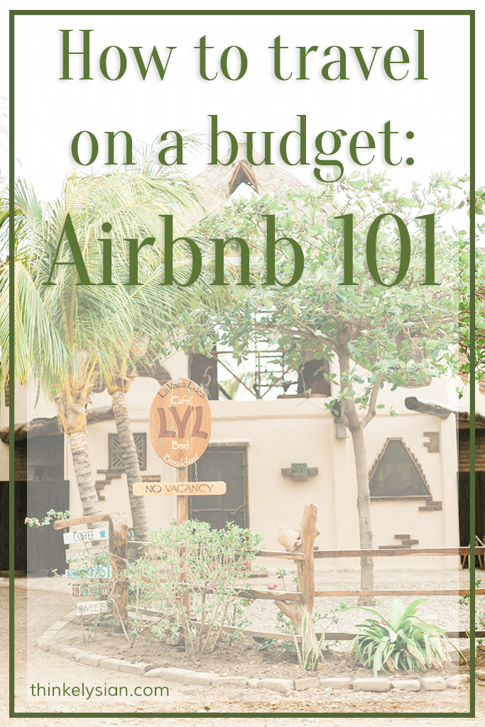 How to Travel on a Budget: Airbnb 101 [Travel]